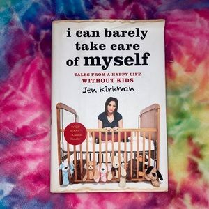 Jen Kirkman - I Can Barely Take Care Of Myself